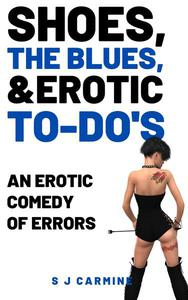 Shoes, The Blues And Erotic To-Do's