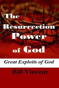 The Resurrection Power of God: Great Exploits of God
