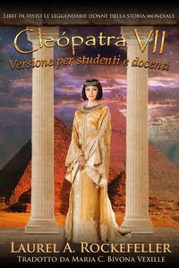 Cleopatra VII: Versione per studenti e docenti