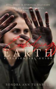 Embodying Earth, Real Magic and Spiritual Self-care