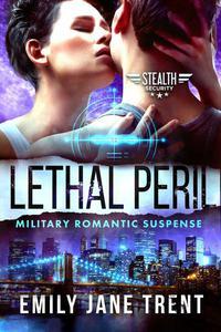 Lethal Peril: Military Romantic Suspense