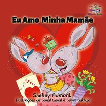 Eu Amo Minha Mamãe (Portuguese edition - I Love My Mom)