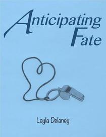 Anticipating Fate