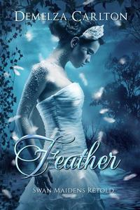 Feather: Swan Maidens Retold