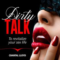 Dirty Talk to Revitalize yor Sex Life