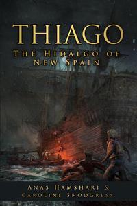 Thiago: Hidalgo of the New World