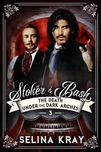 Stoker & Bash: The Death Under the Dark Arches