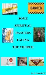 Some Spiritual Dangers Facing The Church