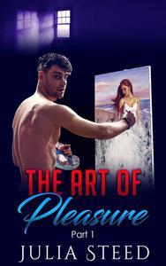 The Art of Pleasure: Part 1