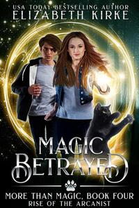 Magic Betrayed (Rise of the Arcanist)