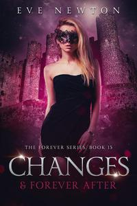 Changes & Forever After: The Forever Series, Book 15