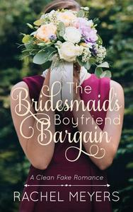 The Bridesmaid's Boyfriend Bargain