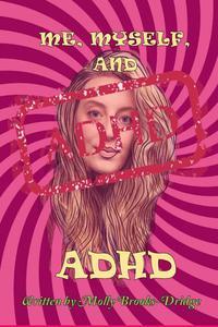 Me Myself And ADHD