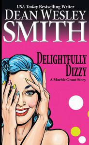 Delightfully Dizzy: A Marble Grant Story