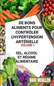 De bons Aliments pour Contrôler L'hypertension Artérielle VOLUME 1