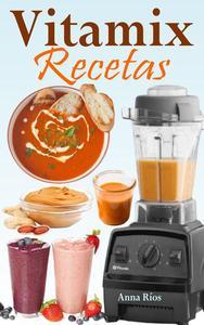 Vitamix Recetas