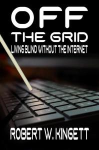 Off the Grid: Living Blind Without the Internet