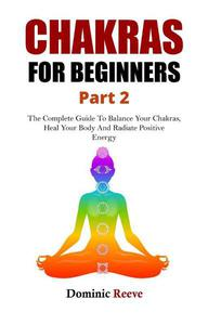 Chakras For Beginners - Part 2