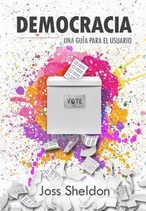 Democracia: Una Guía Para el Usuario