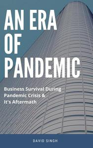 An Era of Pandemic - Business Survival During Pandemic and Its Aftermath