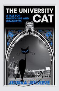 The University Cat - A Tale for Grown - Ups and Graduates