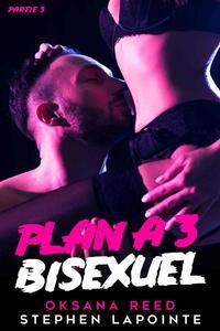 Plan à 3 Bisexuel // Partie 3