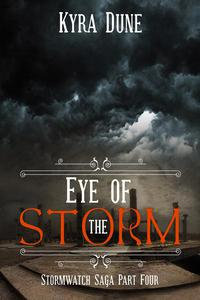 Eye Of The Storm (Stormwatch Saga #4)