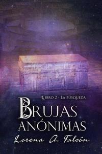 Brujas anónimas - Libro II - La búsqueda