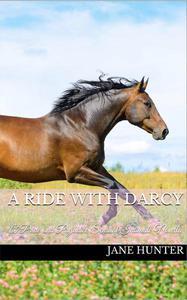 A Ride with Mr. Darcy: A Pride and Prejudice Sensual Intimate