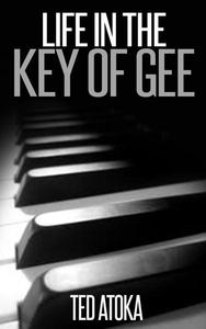 Life in the Key of Gee