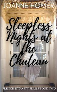 Sleepless Nights at the Chateau