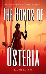 The Bonds of Osteria: Book Four of the Osteria Chronicles