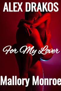 Alex Drakos: For My Lover