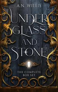 Under Glass and Stone Box Set: The Complete Gothic Mystery Duology
