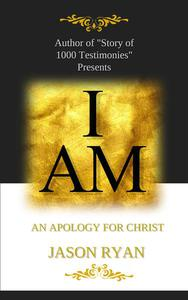 I Am: An Apology for Christ
