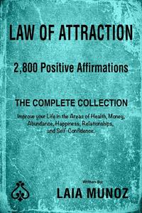 Law of Attraction. 2,800 Positive Affirmations. The Complete Collection.