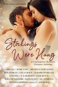 Stockings Were Hung: A Contemporary Romance Christmas Anthology