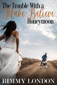 The Trouble With a Make-Believe Honeymoon