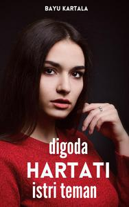 Digoda Hartati Istri Teman