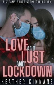 Love and Lust and Lockdown