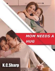 Mom Needs A Hug