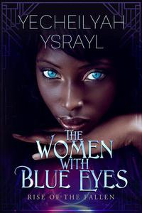 The Women with Blue Eyes: Rise of the Fallen