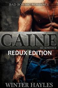Caine: Redux Edition: Bad Boy MC Romance