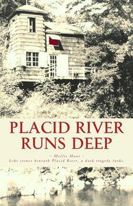 Placid River Runs Deep