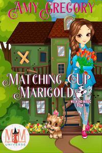 Matching Up Marigold: Magic and Mayhem Universe
