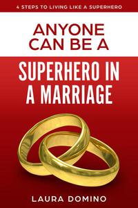 Anyone Can Be A Superhero In A Marriage