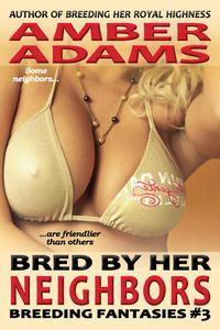 Bred By Her Neighbors (Breeding Fantasies)