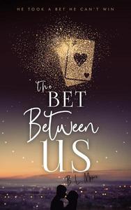 The Bet Between Us