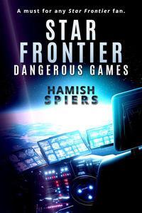 Star Frontier: Dangerous Games