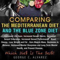 Comparing the Mediterranean Diet and the Blue Zone Diet
